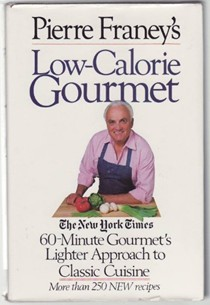 Pierre Franey's Low-Calorie Gourmet: The New York Times 60-Minute Gourmet's Lighter Approach to Classic Cuisine