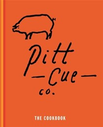 Pitt Cue Co.: The Cookbook: Barbecue Recipes and Slow Cooked Meat from the Acclaimed London Restaurant