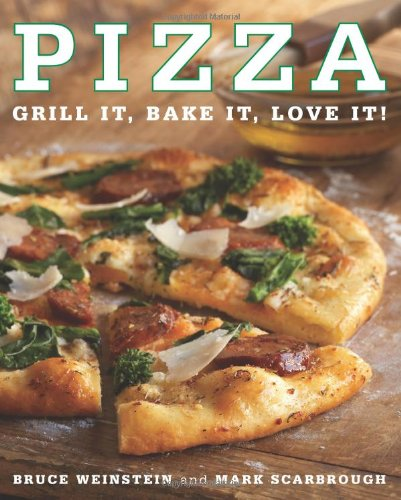Pizza: Grill It, Bake It, Love It!