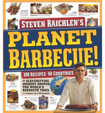 Planet Barbecue: 309 Recipes, 60 Countries