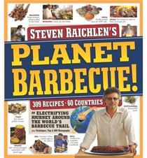 Planet Barbecue!: 309 Recipes, 60 Countries