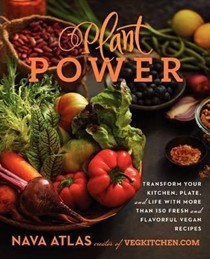 Plant Power: Transform Your Kitchen, Plate, and Life with Fresh and Flavorful Vegan Recipes