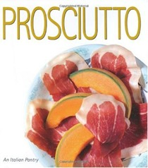 Prosciutto: Italian Pantry Collection