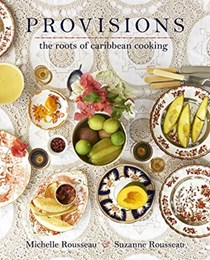 Provisions: The Roots of Caribbean Cooking