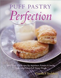 Puff Pastry Perfection: More Than 175 Recipes for Appetizers, Entrées, and Sweets Made with Frozen Puff Pastry Dough