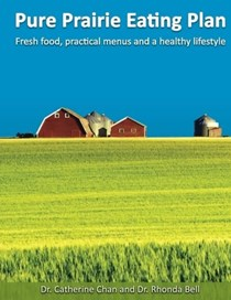 Pure Prairie Eating Plan: Fresh food, practical menus and a healthy lifestyle