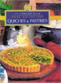"Quiches and Pastries: ""Le Cordon Bleu"" Home Collection"