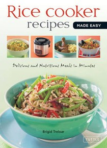 Quick & Easy Rice Cooker Recipes: New and Original Recipes