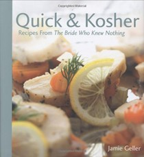 Quick & Kosher: Recipes from the Bride Who Knew Nothing