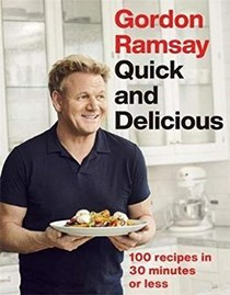 Quick and Delicious: 100 Recipes in 30 Minutes or Less