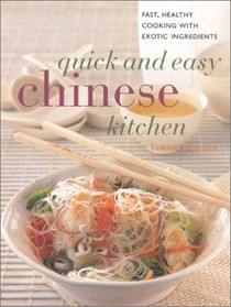 Quick and Easy Chinese Kitchen: Fast, Healthy Cooking with Exotic Ingredients