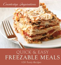 Quick and Easy Freezable Meals