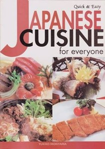 Quick and Easy: Japanese Cuisine For Everyone
