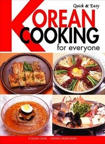 Quick And Easy: Korean Cooking for Everyone