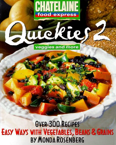 Quickies 2: Easy Ways with Vegetables, Beans & Grains
