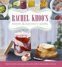 Rachel Khoo's Sweet and Savoury Pâtés: Easy Brunch and Snack Ideas for Perfect Homemade Tartines