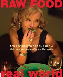 Raw Food / Real World: 100 Recipes to Get the Glow