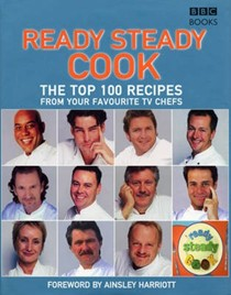Ready Steady Cook: The Top 100 Recipes From Your Favourite TV Chefs
