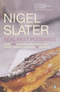 Real Fast Puddings: Over 200 Desserts, Savouries and Sweet Snacks in Under 30 Minutes