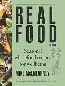 Real Food by Mike: Seasonal Wholefood Recipes for Wellbeing