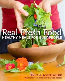 Real Fresh Food: Healthy Meals for Busy People