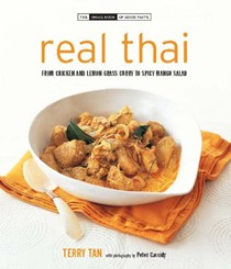 Real Thai: From Chicken and Lemon Grass Curry to Spicy Mango Salad