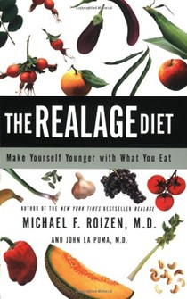 RealAge Diet: Make Yourself Younger with What You Eat