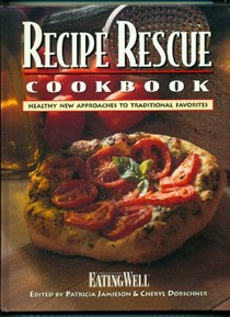 Recipe Rescue Cookbook: Healthy New Approaches to Traditional Favorites