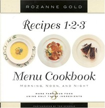 Recipes 1-2-3 Menu Cookbook: Morning, Noon, and Night: More Fabulous Food Using Only Three Ingredients