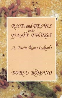 Rice and Beans and Tasty Things: A Puerto Rican Cookbook