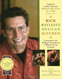 Rick Bayless's Mexican Kitchen: Capturing the Vibrant Flavors of a World-Class Cuisine