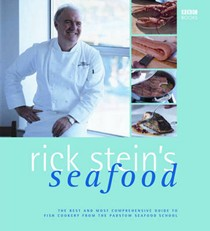 Rick Stein's Seafood: The Best and Most Comprehensive Guide to Fish Cookery from the Padstow Seafood School