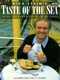 Rick Stein's Taste of the Sea: Over 160 Fabulous Fish Recipes