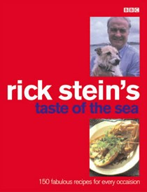 Rick Stein's Taste of the Sea: 150 Fabulous Recipes for Every Occasion