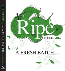 Ripe Recipes: A Fresh Batch