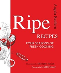 Ripe Recipes: Four Seasons of Fresh Cooking