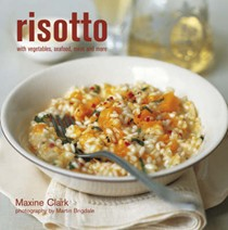 Risotto: With Vegetables, Seafood, Meat and More
