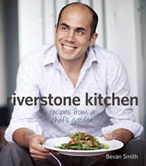 Riverstone Kitchen: Recipes from a Chef's Garden
