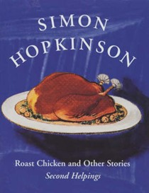 Roast Chicken and Other Stories: Second Helpings