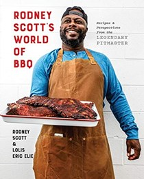 Rodney Scott's World of BBQ: Recipes and Perspectives from the Legendary Pitmaster
