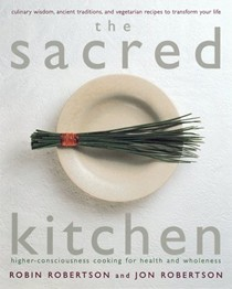 Sacred Kitchen: Higher-Consciousness Cooking for Health and Wholeness