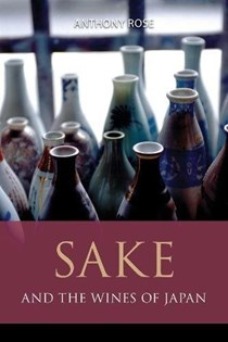 Sake and the Wines of Japan (The Infinite Ideas Classic Wine Library)