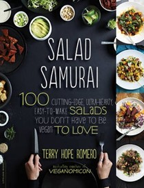 Salad Samurai: 100 Cutting-Edge, Ultra-Hearty, and Easy-to-Make Salads You Don't Have to Be Vegan to Love