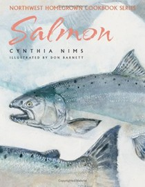 Salmon (Northwest Homegrown Cookbook Series)