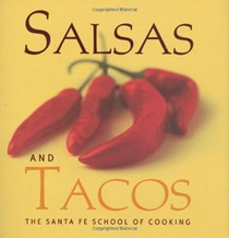 Salsas and Tacos: The Santa Fe School of Cooking
