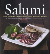 Salumi: Savory Recipes and Serving Ideas for Salame, Proscuitto, and More