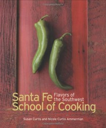 Santa Fe School of Cooking: Flavors of the Southwest
