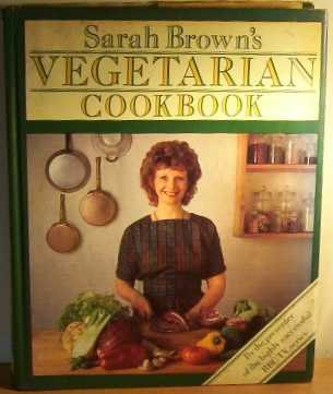 Sarah Brown's Vegetarian Cookbook