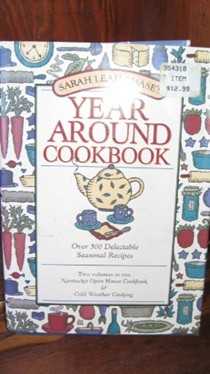 Sarah Leah Chase's Year Around Cookbook: Over 500 Delectable Seasonal Recipes