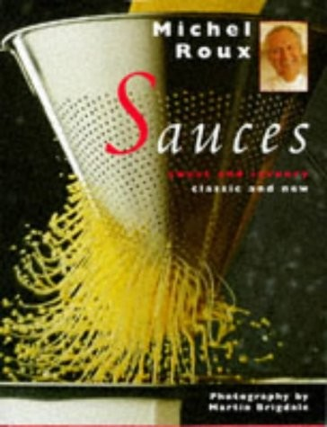 Sauces: Sweet and Savoury, Classic and New